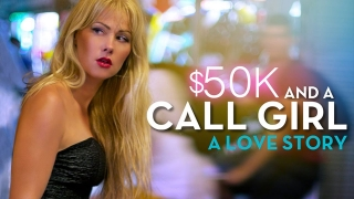 $50K and a Call Girl: A Love Story (2014) Full Movie - HD 1080p
