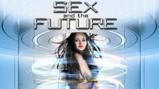 Sex and the Future (2020) Full Movie - HD 720p