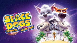 Space Dogs: Tropical Adventure (2020) Full Movie - HD 720p