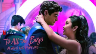 To All the Boys: Always and Forever (2021) Full Movie - HD 720p
